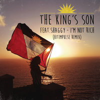 I'm Not Rich — The King's Son, Shaggy