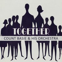 Together — Count Basie & His Orchestra, Count Basie & His All American Rhythm
