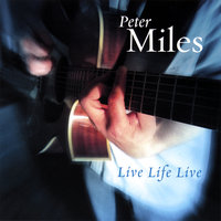 Live Life Live — Peter Miles