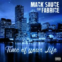 Time of Your Life (feat. Fabrice) — Mack Sauce