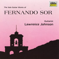 The Solo Guitar Works of Fernando Sor (1778-1839) — Lawrence Johnson