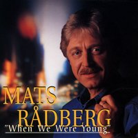 When We Were Young — Mats Rådberg