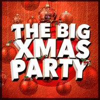 The Big Xmas Party — Christmas Party