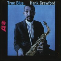 True Blue — Hank Crawford