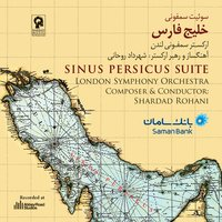 Sinus Persicus Suite — London Symphony Orchestra (LSO), London Voices, Shardad Rohani