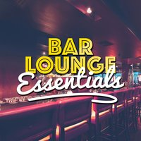 Bar Lounge Essentials — сборник