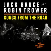 Songs from the Road — Jack Bruce & Robin Trower