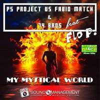 My Mystical Word — PS Project, Fabio Match, 74 Bros, Flo P.