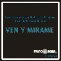 Ven Y Mirame (feat. Jess & Damaris) — Erich Ensastigue