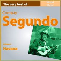 The Very Best of Compay Segundo, Vol. 1: Havana — Compay Segundo