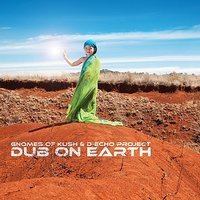 Dub On Earth — Gnomes Of Kush & D-Echo Project