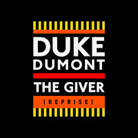 The Giver (Reprise) — Duke Dumont