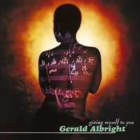 Giving Myself To You — Gerald Albright