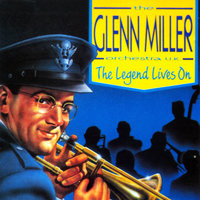 The Legend Lives On — The Glenn Miller Orchestra (UK)