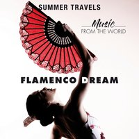 Summer Travels: Music From The World Flamenco Dream — José Barroso
