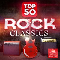 Top 50 Rock Classics - 50 Ultimate Classic Rock Hits — Masters Of Rock