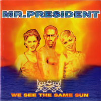 We see the same sun — Mr. President