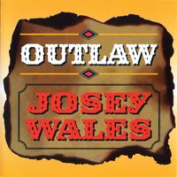 Outlaw — Josey Wales