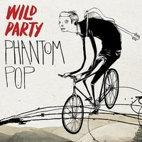 Phantom Pop — Wild Party