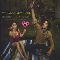 Instrumental Interludes and... — Avocado Happy Hour