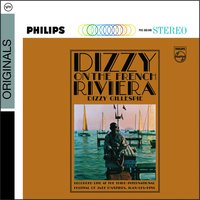 Dizzy On The French Riviera — Lalo Schifrin, Dizzy Gillespie, Chris White, Leo Wright, Pepito Riestria, Rudy Collins