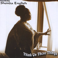 Think On These Things — Shonda English
