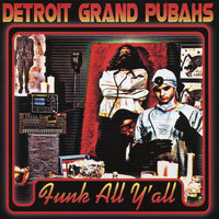 Funk All Y'All — Detroit Grand Pubahs