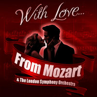 With Love... From Mozart — London Symphony Orchestra