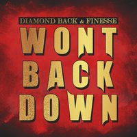 Won't Back Down — Finesse, Diamond Back
