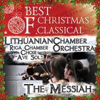 Best of Christmas Classical: The Messiah — Lithuanian Chamber Orchestra