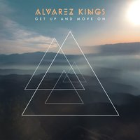 Get Up and Move On — Alvarez Kings