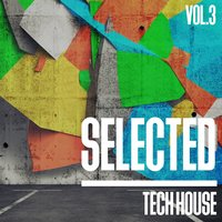 Selected Tech House, Vol. 3 — сборник