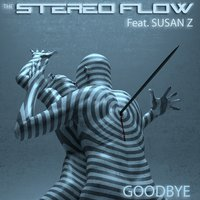 Goodbye - EP — The Stereo Flow