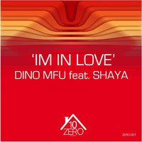 I'm in Love — Shaya, Dino MFU