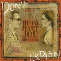 Don't Explain — Beth Hart, Joe Bonamassa
