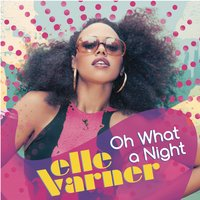 Oh What A Night — Elle Varner
