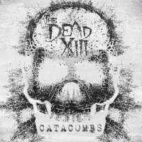 Catacombs — The Dead XIII