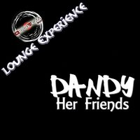 Her Friends — Dandy
