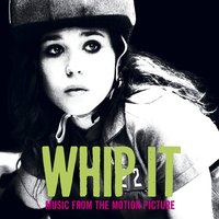 Whip It [Music From The Motion Picture] (iTunes Exclusive) — сборник