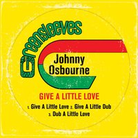 Give A Little Love — Johnny Osbourne