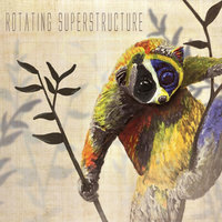 Rotating Superstructure — Rotating Superstructure