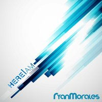 HERE I COME — Ryan Morales