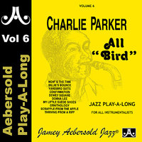 Charlie Parker - All Bird - Volume 6 — Charlie Parker, Ron Carter, Jamey Aebersold Play-A-Long, Kenny Barron, Ben Riley