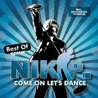 Come On Let's Dance - Best Of Remix — Nik P.