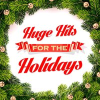Huge Hits for the Holidays — Christmas Party Songs, Christmas Music and Holiday Hits, Musica de Navidad, Christmas Music and Holiday Hits|Christmas Party Songs|Musica de Navidad