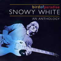Bird of Paradise - An Anthology — Snowy White
