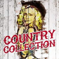 Country Collection — American Country Hits, Country Love, Country Love|American Country Hits