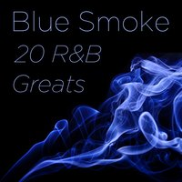 Blue Smoke: 20 R&B Greats — сборник