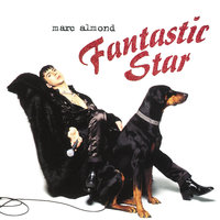 Fantastic Star — Marc Almond