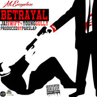 Betrayal — Jai Swift feat. Young Gully